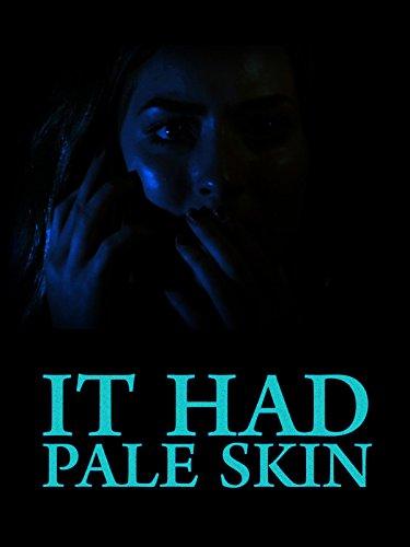 It Had Pale Skin