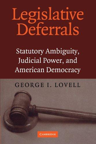 Legislative Deferrals: Statutory Ambiguity, Judicial Power, and American Democracy
