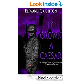 To Crown a Caesar (The Praetorian Series: Book II)