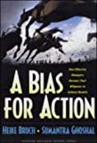 A Bias for Action: How Effective Managers Harness Their Willpower, Achieve Results, and Stop Wasting Time