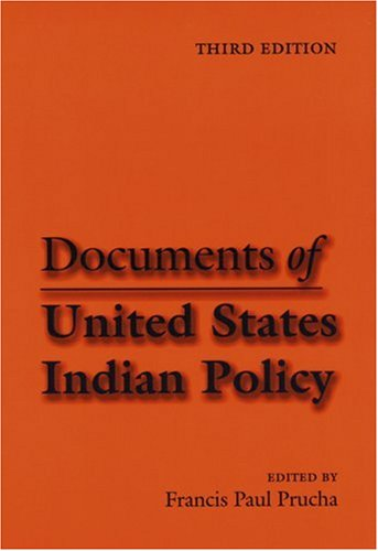 Documents of United States Indian Policy: Third Edition