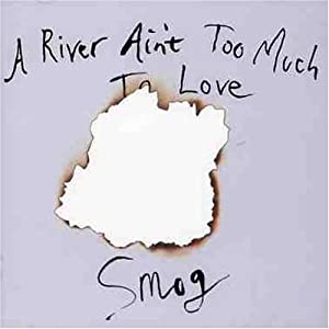 A River Ain T Too Much to Love