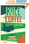 Kale and Coffee: A Renegade's Guide t...