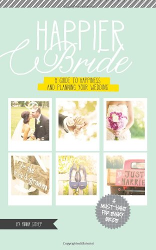 Happier Bride: A Guide to Happiness and Planning 