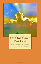 No One Cared But God