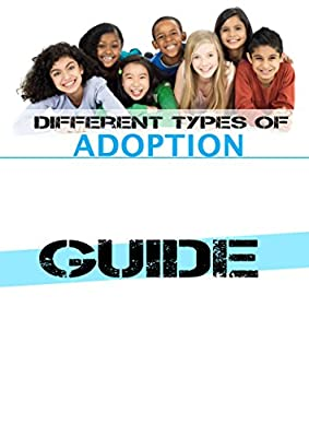 Different types of Adoptions: Guide