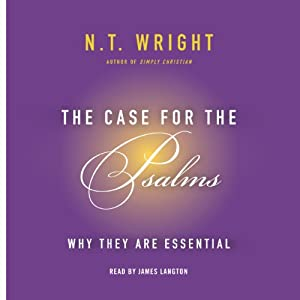 The Case for the Psalms: Why They Are Essential | [N. T. Wright]
