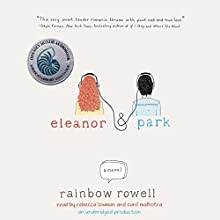 Eleanor & Park (       UNABRIDGED) by Rainbow Rowell Narrated by Rebecca Lowman, Sunil Malhotra