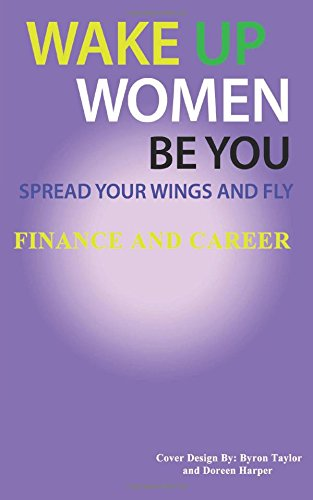 spread-your-wings-and-fly-finance-and-career-volume-1-wake-up-women-be-you
