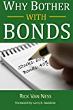 img - for Why Bother With Bonds: A Guide To Build All-Weather Portfolio Including CDs, Bonds, and Bond Funds--Even During Low Interest Rates (How To Achieve Financial Independence) book / textbook / text book