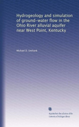 Hydrogeology and simulation of ground-water flow in the Ohio River alluvial aquifer near West Point, Kentucky PDF