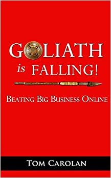 Goliath Is Falling!: Beating Big Business Online