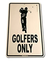Golfers Only Aluminum Street Sign - White