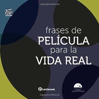 Amazon.com: Frases de Pelicula para la vida real: 1 (Colección