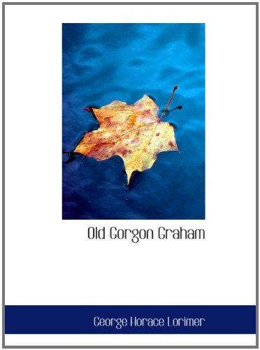 旧的 Gorgon 格雷厄姆: 更多的信从一个白手起家的商人给他的儿子