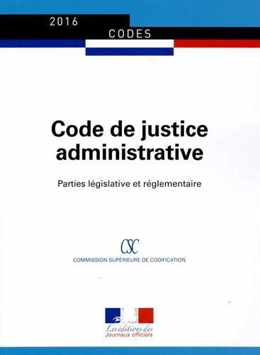 Code de justice administrative - Parties législative et réglementaire - Textes à jour au 8 décembre 2015