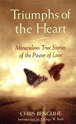 Triumphs of the Heart: Miraculous True Stories of the Power of Love