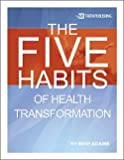 img - for The Five Habits of Health Transformation book / textbook / text book