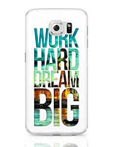 PosterGuy Samsung Galaxy S6 Case Cover - Work Hard Dream Big | Designed by: Shibu
