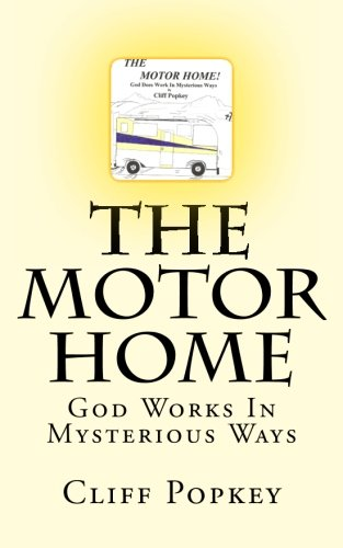 Book: The Motor Home - God Works In Mysterious Ways by Cliff Popkey