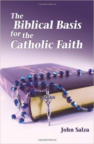 The Biblical Basis for the Catholic Faith