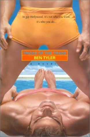 tricks-of-the-trade-a-novel-in-gay-hollywood-its-not-who-you-know-its-who-you-do-by-ben-tyler-2001-0