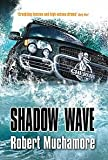 Robert Muchamore CHERUB: Shadow Wave