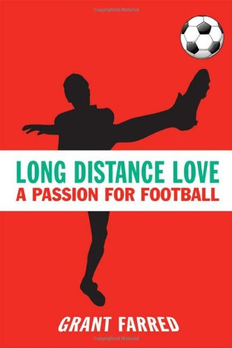 Long Distance Love: A Passion for Football (Sporting)