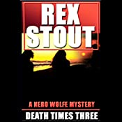 Death Times Three | Rex Stout