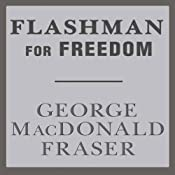 Flashman for Freedom: Flashman, Book 3 | George MacDonald Fraser