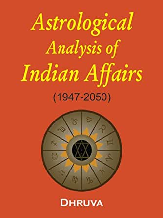 Amazon.com: Astrological Analysis of Indian Affairs: 1947-2050 eBook