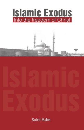 Islamic Exodus into the Freedom of Christ