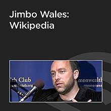 Jimbo Wales: Wikipedia  by Jimbo Wales Narrated by Jimbo Wales
