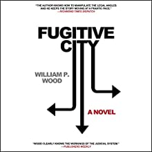 Fugitive City Audiobook by William P. Wood Narrated by John McLain