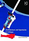img - for Architecture and Spectacle: A Critique book / textbook / text book