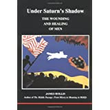 "Under Saturn's Shadow: The Wounding and Healing of Men (Studies in Jungian Psychology by Jungian Analysts)von ""James Hollis"""