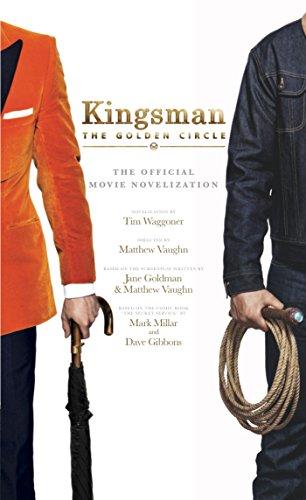 Kingsman The Golden Circle - The Official Movie Novelization [Waggoner, Tim] (De Bolsillo)