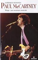Paul McCartney : Wings : une aventure musicale