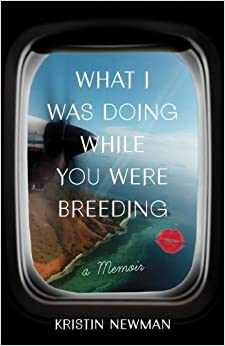 Breeding: A Memoir: Kristin Newman: 9780804137607: Amazon.com: Books