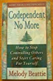 img - for Codependent No More - How To Stop Controlling Others and Start Caring For Yourself: book / textbook / text book