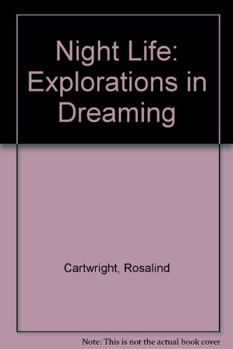 Night Life: Explorations in Dreaming