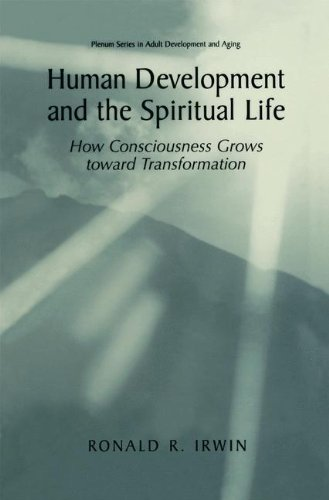 Human Development And The Spiritual Life: How Consciousness Grows Toward Transformation (The Plenum Series In Adult Development And Aging) front-766907