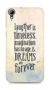 AMEZ laughter is timeless imagination has no age and dreams are forever Back Cover For HTC Desire 828