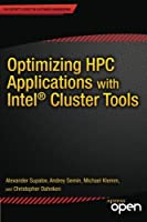 Optimizing HPC Applications with Intel Cluster Tools Front Cover