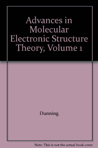 Advances in Molecular Electronic Structure Theory, Volume 1