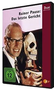 Rainer Pause: Das letzte Gericht - 3sat Edition