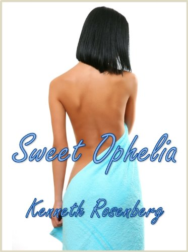 Sweet Ophelia by Kenneth Rosenberg