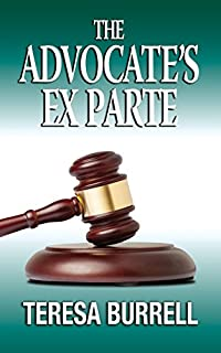 The Advocate's Ex Parte by Teresa Burrell ebook deal