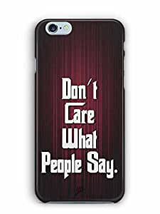 YuBingo Don't Care What People Say Designer Mobile Case Back Cover for Apple iPhone 6S Plus