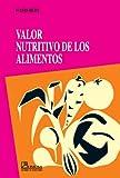 Valor Nutritivo de Los Alimentos (Spanish Edition)